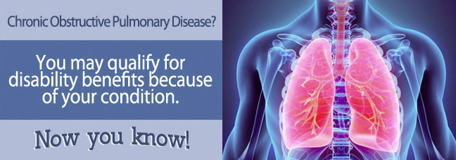 Chronic Obstructive Pulmonary Disease (COPD) may qualify you for Social Security disability benefits.