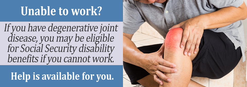 Qualify for SSDI with Degenerative Joint Disease